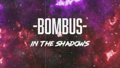 In the Shadows (lyric video) - Bombus