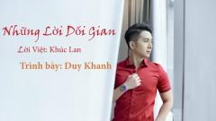Những Lời Dối Gian (Remix) - Duy Khanh