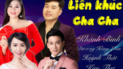 Liên Khúc Cha Cha - Khánh Bình, Dương Hồng Loan, Huỳnh Thật, Kim Thư