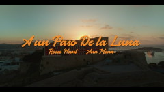 A Un Paso De La Luna (Official Video) - Ana Mena, Rocco Hunt