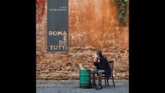 Roma è de tutti (Still/Pseudo Video) - Luca Barbarossa, Fiorella Mannoia