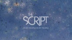 Hurt People Hurt People (Official Lyric Video) - The Script