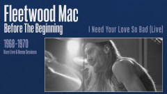 I Need Your Love So Bad (Live) [Remastered] [Official Audio] - Fleetwood Mac