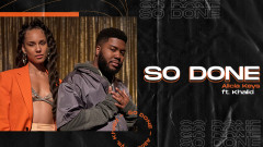 So Done - Alicia Keys, Khalid