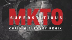Superstitious (Chris McClenney Remix (Pseudo Video)) - MKTO