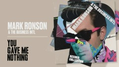 You Gave Me Nothing (Official Audio) - Mark Ronson, The Business Intl.