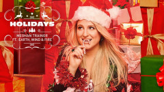 Holidays - Meghan Trainor, Earth, Wind & Fire