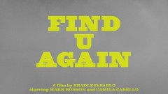 Find U Again (Official Video) - Mark Ronson, Camila Cabello