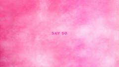 Say So (Audio)