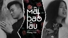 Mất Bao Lâu - Khang Việt