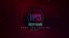 Baby You Love Me (DK Remix) - Nick & Sammy