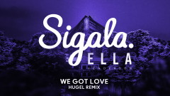 We Got Love (HUGEL Remix) [Audio] - Sigala, Ella Henderson