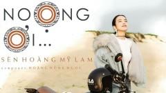 Noọng Ơi - Sèn Hoàng Mỹ Lam