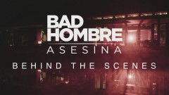 Asesina (Behind the Scenes) - Bad Hombre