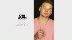Good as You (Stripped [Audio]) - Kane Brown