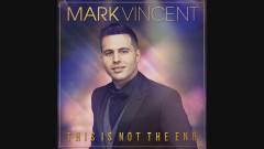 This Is Not the End (Audio) - Mark Vincent