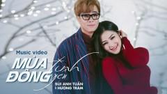 Mùa Đông Tình Yêu - Bùi Anh Tuấn, Hương Tràm