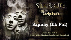 Sapnay (Ek Pal) (Pseudo Video) - Silk Route