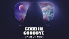 Good In Goodbye (Audio) - Madison Beer