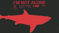 I'm Not Alone (CamelPhat Remix II) [Official Audio] - Calvin Harris