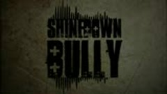 Bully - Shinedown
