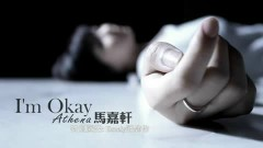 I'm Okay - Mã Gia Hiên