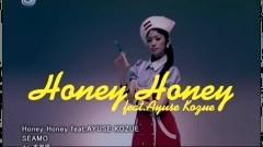 Honey Honey - Ayuse Kozue, SEAMO