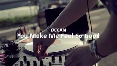 You Make Me Feel So Good - Ocean
