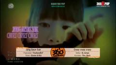 Crazy Crazy Crazy (Vietsub) - Jang Geun Seuk