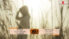 Sing The Spring (Vietsub) - 40 (Forty)