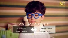 Ok About It (Vietsub) - AA