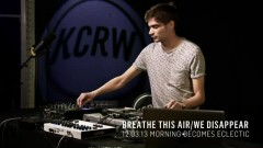 Breathe This Air We Disappear (Live On KCRW)