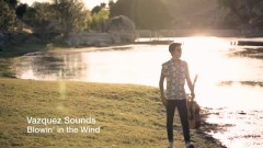 Blowin' In The Wind (Cover) - Vazquez Sounds