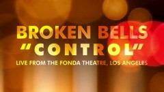 Control (Live At Fonda) - Broken Bells