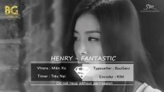 Fantastic (Vietsub) - Henry
