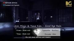 Good bye Rain (Vietsub) - Jeon Min Ju, Yuna Kim