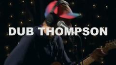 No Time (Live On KEXP) - Dub Thompson