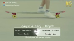 Bicycle (Vietsub) - Gary, Jung In