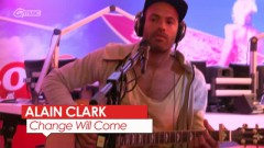 Change Will Come (Live At Q Music) - Alain Clark
