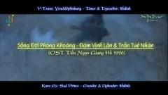 活得潇洒 / Sống Đời Phóng Khoáng (Tiếu Ngạo Giang Hồ 1996 OST) (Vietsub) - Đàm Vịnh Lân, Trần Tuệ Nhàn