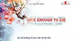 Sick Enough To Die Part.2 (Vietsub) - MC Mong, Sweden Laundry