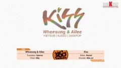 Kiss (Vietsub) - Wheesung, Aliee