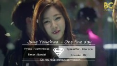 One Fine Day (Vietsub) - Jung Yong Hwa