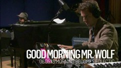 Good Morning Mr. Wolf (Live On KCRW)
