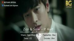 It Hurts (Vietsub) - Zico, Sojin