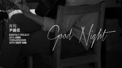 Good Night - Yoon Jong Shin