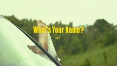 WHAT`S YOUR NAME?