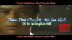 故地浓情 / Thâm Tình Chốn Cũ (Mối Tính Nồng Thắm 1996 OST) (Vietsub) - Hà Gia Kính