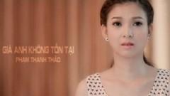 Giá Anh Không Tồn Tại - Phạm Thanh Thảo