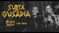 Surta na Ousadia (Ao Vivo) - Rennan da Penha, Jessi